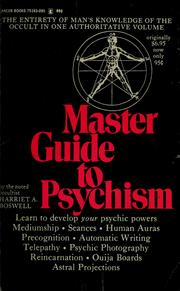Cover of: Master guide to psychism by Harriet A. Boswell