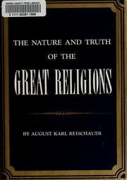 Cover of: The nature and truth of the great religions by August Karl Reischauer