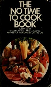 Cover of: The no time to cook book by Roslyn Beilly