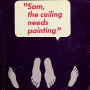 Cover of: Sam, the ceiling needs painting | Woody Gelman