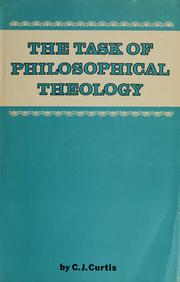 Cover of: The task of philosophical theology | Charles J. Curtis