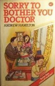 Cover of: Sorry to Bother You Doctor by Hamilton, Andrew