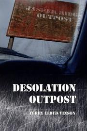 Cover of: Desolation Outpost | Terry Lloyd Vinson