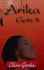 Cover of: Arika Gets It | Claire Garden