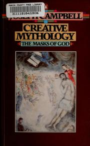 Cover of: The masks of God : creative mythology by Joseph Campbell