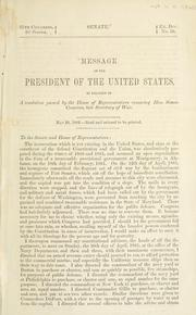 Cover of: Message of the President of the United States, in relation to a resolution passed by the House of Representatives censuring Hon. Simon Cameron, late Secretary of War | United States. President (1861-1865 : Lincoln)