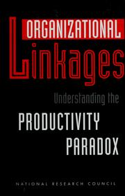 Cover of: Organizational linkages | Douglas H. Harris, editor ; Panel on Organizational Linkages, Committee on Human Factors, Commission on Behavioral and Social Sciences and Education, National Research Council.