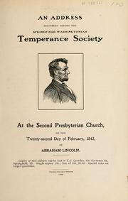 Cover of: An address delivered before the Springfield Washingtonian Temperance Society | Abraham Lincoln