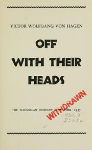 Cover of: Off with their heads | Von Hagen, Victor Wolfgang