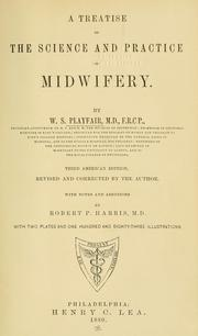 Cover of: A treatise on the science and practice of midwifery | W. S. Playfair