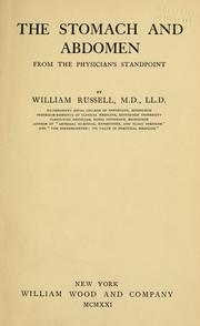 Cover of: The stomach and abdomen from the physician's standpoint | Russell, William