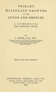 Cover of: Primary malignant growths of the lungs and bronchi by Issac Adler