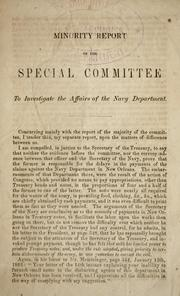 Cover of: Minority report of the Special Committee to Investigate the Affairs of the Navy Department | Confederate States of America. Congress. House of Representatives. Special Committee to Investigate the affairs of the Navy Dept.