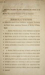 Cover of: Resolutions in relation [to] the seizure of the Confederate war steamer Florida by the United States steam-sloop Wachusett, in the bay of Bahia, Brazil | Confederate States of America. Congress. Senate