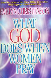 Cover of: What God Does When Women Pray | Evelyn Christenson