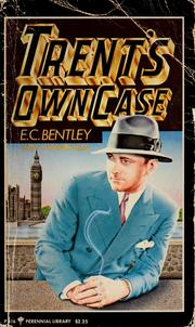 Cover of: Trent's own case by E. C. Bentley