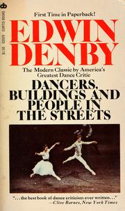 Cover of: Dancers, buildings and people in the streets | Edwin Denby