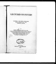 Cover of: Lectures on fevers | John R. Kippax