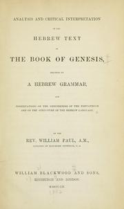 Cover of: Analysis and critical interpretation of the Hebrew text of the book of Genesis | Paul, William