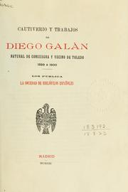 Cover of: Cautiverio y trabajos by Diego Galan