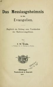 Cover of: Das Messiasgeheimnis in den Evangelien | William Wrede
