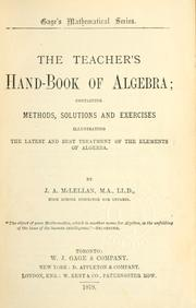 Cover of: The teacher's hand-book of algebra by J. A. McLellan