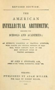Cover of: The American intellectual arithmetic designed for schools and academies | John F. Stoddard