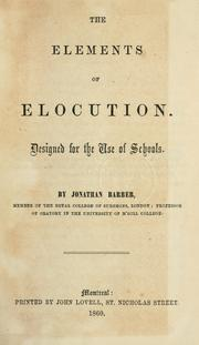 Cover of: The elements of elocution | Barber, Jonathan