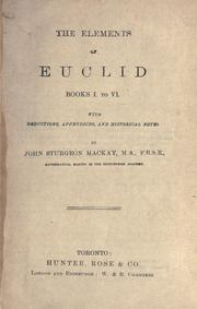 Cover of: The Elements of Euclid Books I to VI with deductions, appendices and historical notes | John Sturgeon MacKay