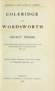 Cover of: Coleridge and Wordsworth select poems prescribed for the matriculation and departmental examinations for 1903.  Edited with introduction and notes | Pelham Edgar