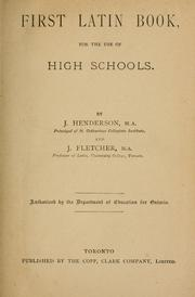 Cover of: First Latin Book, for the use of High Schools | J. Henderson