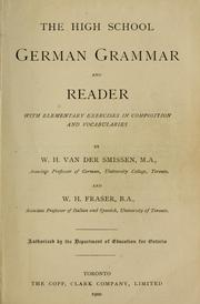 Cover of: The High School German Grammar and Reader with elementary exercises in composition and vocabularies | W. H. Van der Smissen