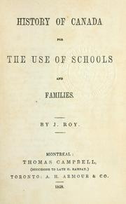 Cover of: History of Canada for the use of schools and families by Jennet Roy