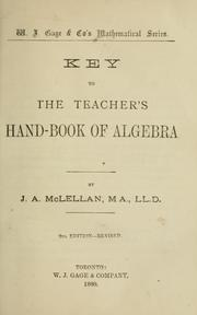Cover of: Key to the teacher's hand-book of algebra by J. A. McLellan