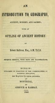 Cover of: An introduction to geography, ancient modern, and sacred by Robert Sullivan