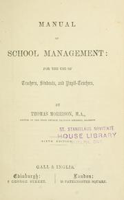 Cover of: Manual of school management : for the use ofteachers, students, and pupil-teachers / by Thomas Morrison by Thomas Morrison