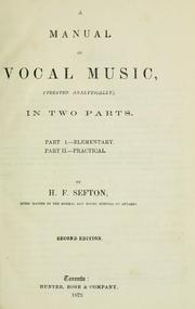 Cover of: A manual of vocal music | H. F. Sefton