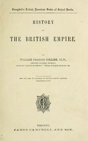 Cover of: History of the British empire for the use of schools in British North America / by William Francis Collier by William Francis Collier