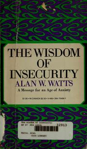 Cover of: The wisdom of insecurity. | Alan Watts