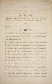 Cover of: A bill to be entitled An act to provide for keeping in repair the railroads of the Confederate States necessary for the transportation of troops and government supplies | Confederate States of America. Congress. House of Representatives