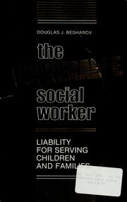 The vulnerable social worker by Douglas J. Besharov