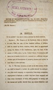 Cover of: A bill to be entitled An act to raise a revenue by direct taxation. | Confederate States of America. Congress. House of Representatives