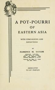 Cover of: A pot-pourri of Eastern Asia, with comparisons and reflections | Florence M. Taylor