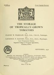 Cover of: The storage of tropically-grown tomatoes by C. W. Wardlaw