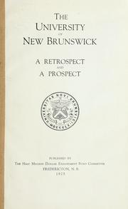 Cover of: The University of New Brunswick, a retrospect and a prospect | University of New Brunswick. The Half Million Dollar Endowment Fund Committee