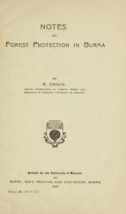 Cover of: Notes on forest protection in Burma | R. Unwin