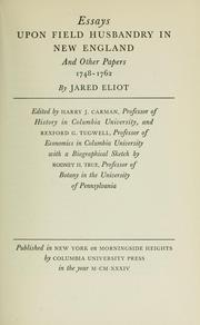 Essays upon field husbandry in New England, and other papers, 1748-1762 by Jared Eliot
