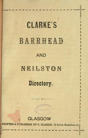 Cover of: Clarke's Barrhead and Neilston directory | Directories. - Barrhead