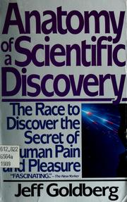 Cover of: Anatomy of a scientific discovery | Jeff Goldberg