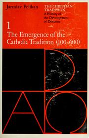 Cover of: The Emergence of the Catholic tradition (100-600) | Jaroslav Jan Pelikan